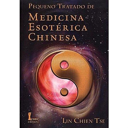 PEQUENO TRATADO DE MEDICINA ESOTÉRICA CHINESA
