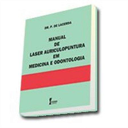 MANUAL DE LASER AURICULOPUNTURA EM MEDICINA E ODONTOLOGIA