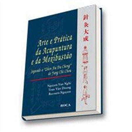 ARTE E PRÁTICA DA ACUPUNTURA E MOXIBUSTÃO