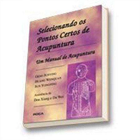 SELECIONANDO OS PONTOS CERTOS DE ACUPUNTURA