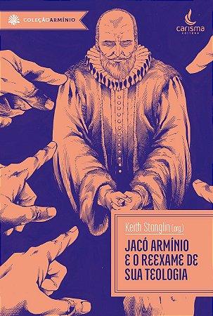 Jacó Arminio e o reexame de sua teologia