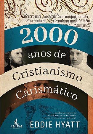 2000 anos de Cristianismo Carismático
