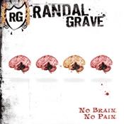 CD Randal Grave, No Brain, no pain