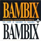 CD Bambix, Crossing Common Borders + To Call A Spade a Spade
