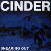 CD Cinder, Sneaking Out