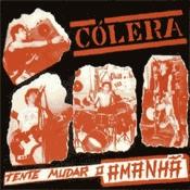 CD Cólera, Tente Mudar o Amanhã