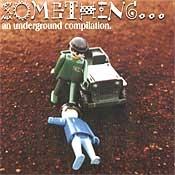 CD Coletânea, Something an underground compilation (Staples, White Frogs, Sugar Kane, Againe e outras bandas)