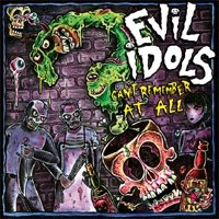 CD Evil Idols, Can`t Remember At All
