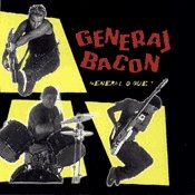 CD General Bacon, General o Que ?