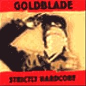 CD GoldBlade, Strictly Hardcore