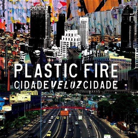 CD Plastic Fire, CidadeVelozCidade