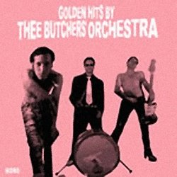 CD Thee Butchers Orchestra, Golden Hits by
