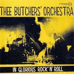 CD Thee Butchers Orchestra, In Glorious Rock n  Roll