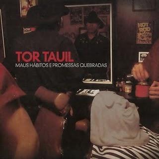 CD Tor Tauil, Maus Hábitos e Promessas Quebradas