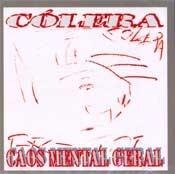 CD Cólera, Caos Mental Geral