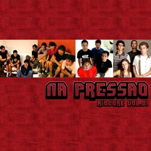 CD Coletânea Na Pressão, RioCore Volume 01