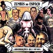 CD Zumbis do Espaço, Aberrações que Somos