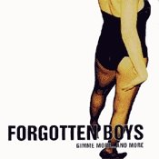 CD Forgotten Boys, Gimme More And More