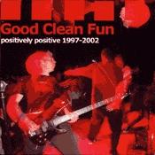 CD Good Clean Fun, Positively Positive 1997 - 2002