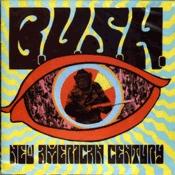 CD BUSH, New American Century