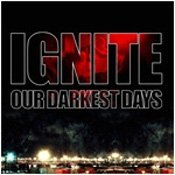 CD Ignite, Our Darkest Days
