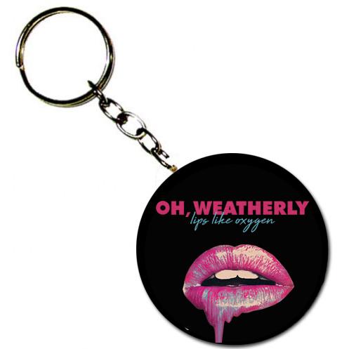 Chaveiro Oh, Weatherly, Lips Like Oxygen