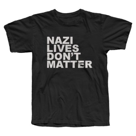 Camiseta Nazi Lives Don't Matter