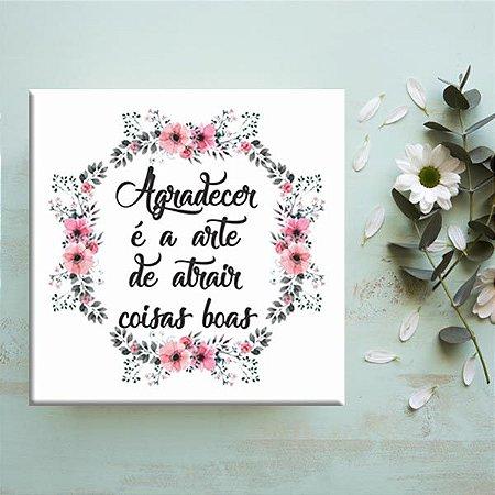 Placa Decorativa Arte de Agradecer (AL) 30x30cm