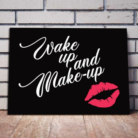 Placa Decorativa Wake Up And Make UP (AL) 40x30CM