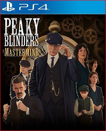 PEAKY BLINDERS MASTERMIND PS4 MÍDIA DIGITAL - LANÇAMENTO