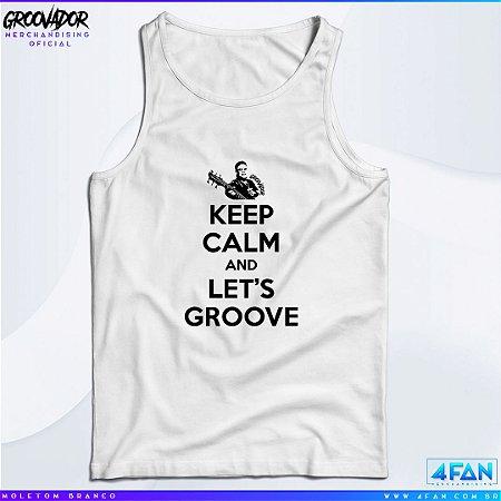 Camiseta Regata - Junior Groovador - Keep Calm and Let's Groove