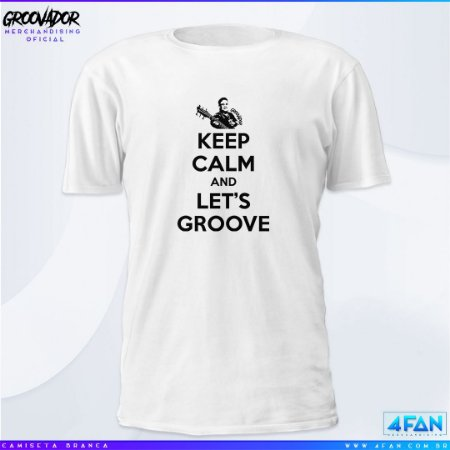 Camiseta - Júnior Groovador - Keep Calm and Let's Groove