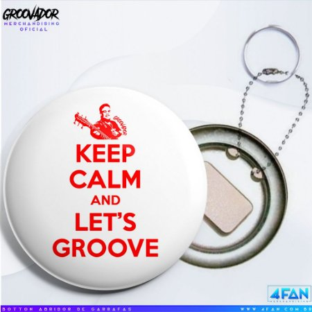 Chaveiro Abridor - Júnior Groovador - Keep Calm and Let's Groove
