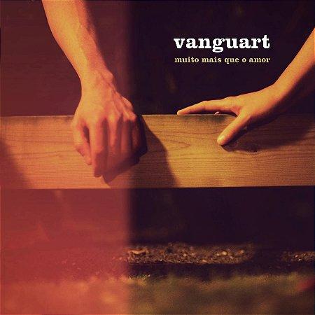 Vanguart - CD - Muito mais que o amor
