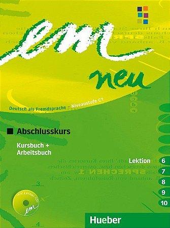 EM Neu Abschlusskurs - Kursbuch + Arbeitsbuch Lektion - 6 - 10 - C1