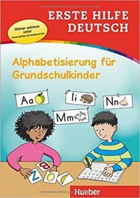 Erste Hilfe Deutsch - Alphabetisierung fur Grundschulkinder
