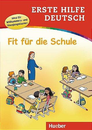 Erste Hilfe Deutsch - Fit fur die Schule
