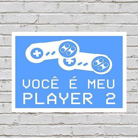 Placa de Parede Decorativa: Você é Meu Player 2
