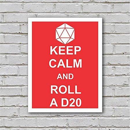Placa de Parede Decorativa: Keep Calm And Roll A D20