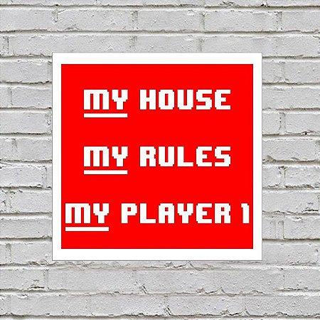 Placa de Parede Decorativa: My House, My Rules, My Player 1