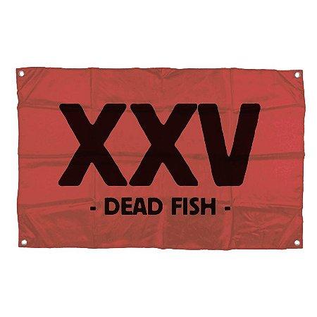 "Dead Fish ""XXV"" Bandeira"