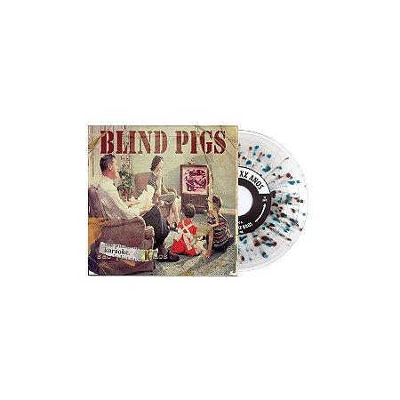 "Blind Pigs ""Karaokê Kaos"" 7"" Vinil Transparente c/ Splatter"