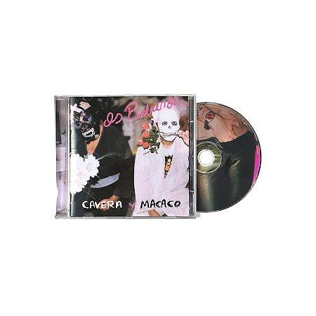 "Os Pedrero ""Cavera y Macaco"" CD"