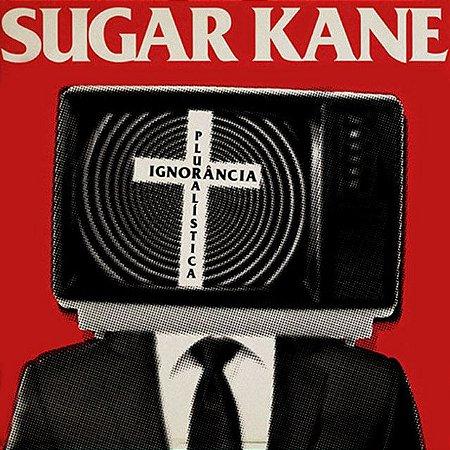 """Sugar Kane """"Ignorância Pluralística"""" CD"""