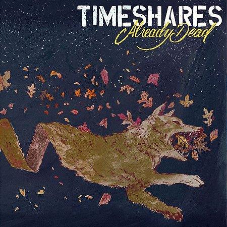 "Timeshares ""Already Dead"" CD Digipack Importado"