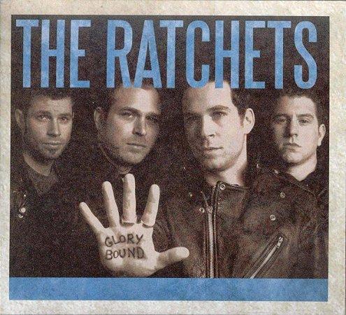 "The Ratchets ""Glory Bound"" CD Digipack Importado"