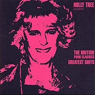 "Holly Tree ""The British Punk Classics Greatest Shits"" CD"