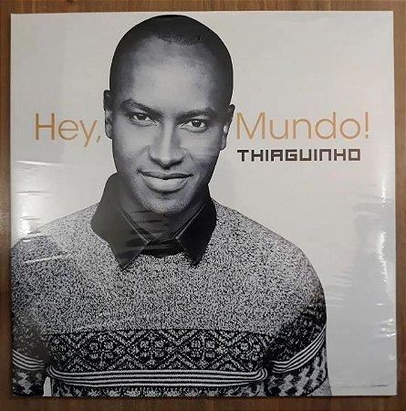 """Thiaguinho """"Hey, Mundo!"""" Vinil 12"""" Preto"""