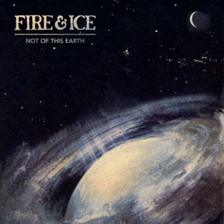 "Fire & Ice ""Not Of This Earth"" Vinil 12"""
