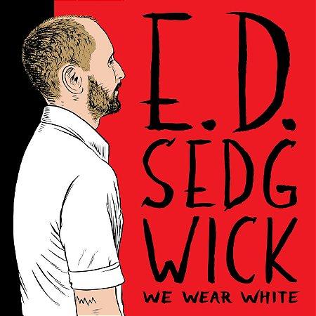 "E.d. Sedgwick ""We Wear White"" Vinil 12"" (Edie Sedgwick)"
